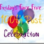 Friday Fave Five #100