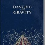 Dancing with Gravity, a review