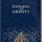 Dancing with Gravity, a review & giveaway