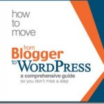 How to Move from Blogger to WordPress, a review