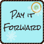 Pay it Forward ~ June 14th