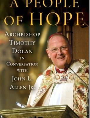 A People of Hope by Archbishop Timothy Dolan In Conversation with John L. Allen Jr.