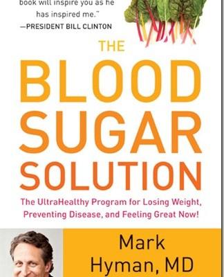 The Blood Sugar Solution by Mark Hyman, MD