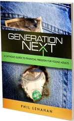 Generation Next: A Catholic Guide to Financial Freedom for Young Adults