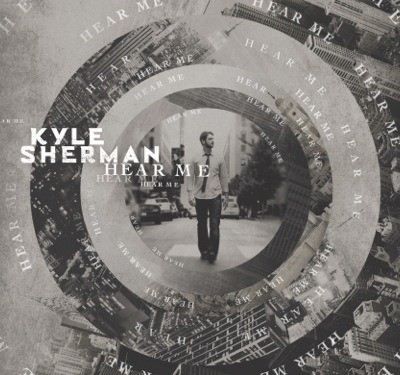 Kyle Sherman 'Hear Me' CD