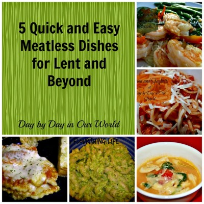 5 Quick and Easy Meatless Dishes for Lent and Beyond