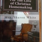 For the Love of Christian Homemaking