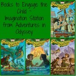 Books to Engage the Child ~ Imagination Station from Adventures in Odyssey