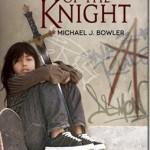 Young Adult Novel: Children of the Knight by Michael Bowler
