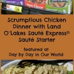 Scrumptious Chicken Dinner with Land O'Lakes Sauté Express® Sauté Starter #SauteExpress