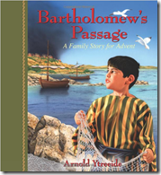 Bartholomew s Passage  A Family Story for Advent  Arnold Ytreeide
