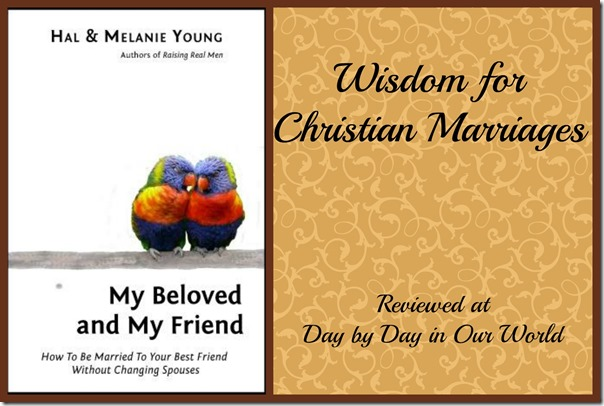 My Beloved and My Friend Wisdom for Christian Marriages