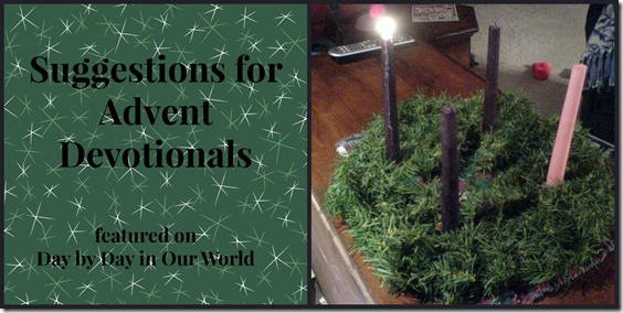 Suggestions for Advent Devotionals Day by Day in Our World Wide Pin