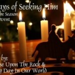40 Days of Seeking Him: Last Week of Advent