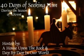 Advent is Here! Beginning My Walk with the 40 Days of Seeking Him and Sharing about Keeping Christ in Christmas