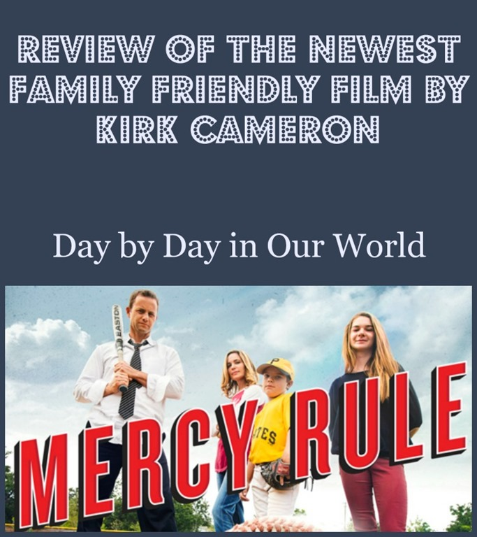 Mercy Rule with Kirk Cameron | Day By Day in Our World