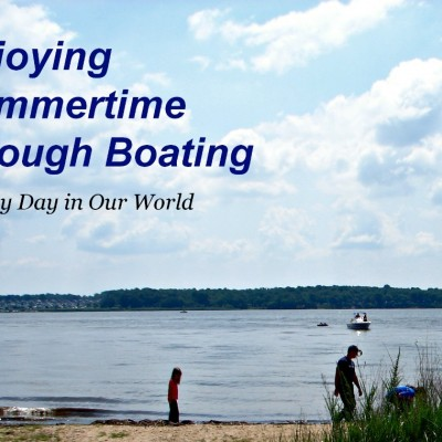 Enjoying Summertime through Boating #DiscoverBoating