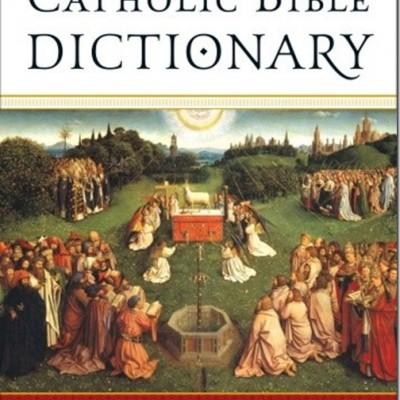Catholic Bible Dictionary by Scott Hahn