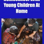 5 Tips on How to Homeschool With Young Children At Home