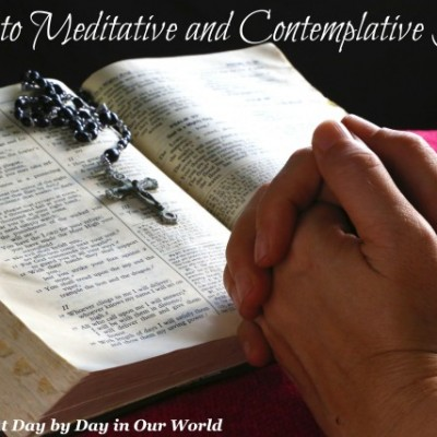 Called to Meditative and Contemplative Prayer