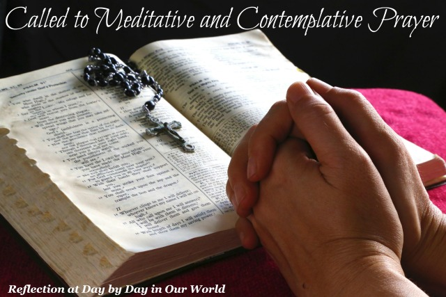 Called to Meditative and Contemplative Prayer Reflection at Day by Day in Our World
