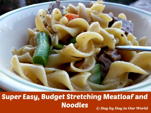 Super Easy Budget Stretching Meatloaf and Noodles