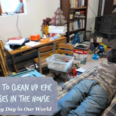 Clean Up Epic Messes in the House
