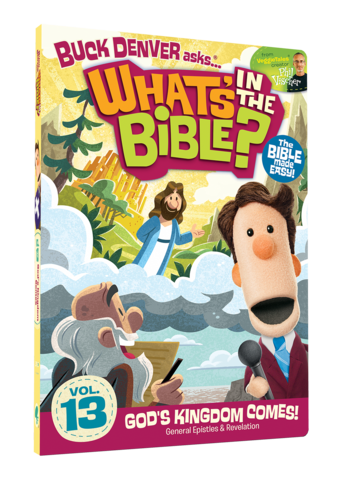 Buck Denver Asks... What's in the Bible? Vol. 13: God's Kingdom Comes!