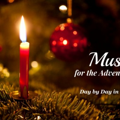 Listen to Music for Advent While Preparing for Christmas