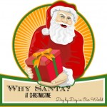Pondering the Question: Why Santa? at Christmastime