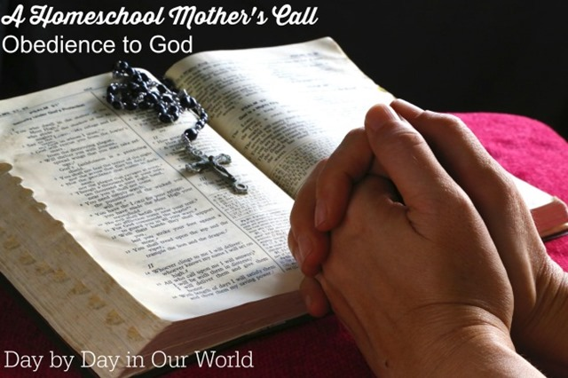 Holy Spirit Homeschooling requires a homeschool mother to be obedient to God. It also means spending time in prayer.