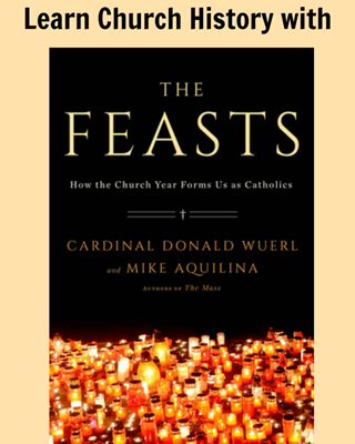 Embrace the Liturgical Year with The Feasts by Cardinal Donald Wuerl and Mike Aquilina