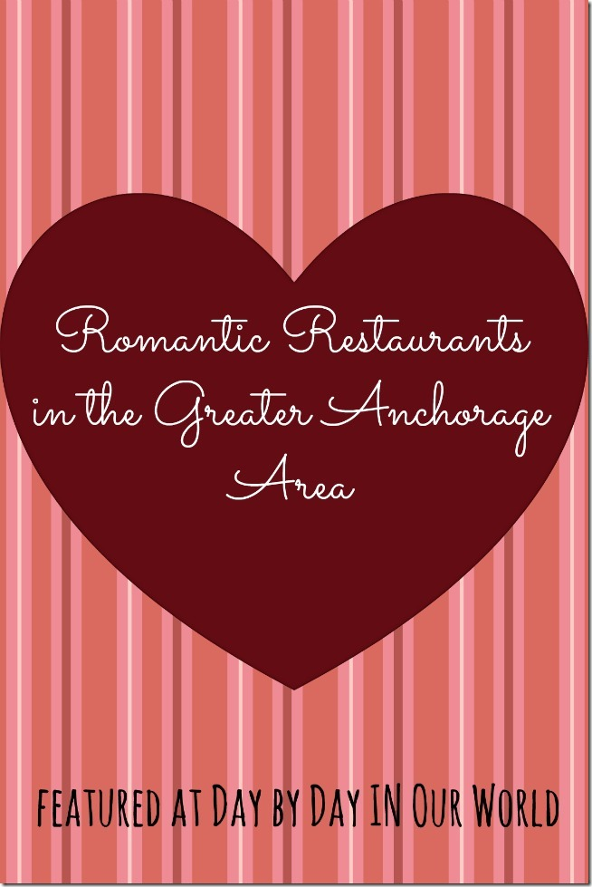 Romantic Restaurants in the Greater Anchorage Area