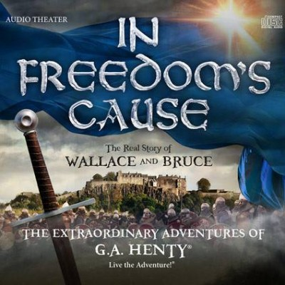 The Story of Wallace and Bruce Brought to Life through the Radio Drama In Freedom's Cause