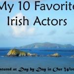 My 10 Favorite Irish Actors