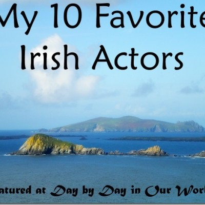 My 10 Favorite Irish Actors