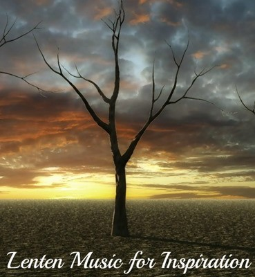Lenten Music for Inspiration