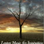 Lenten Music for Inspiration