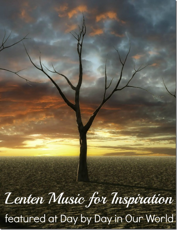 Lenten Music for Inspiration featured at Day by Day in Our World