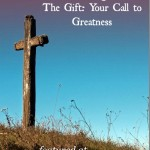 Reflecting on The Gift: Your Call to Greatness