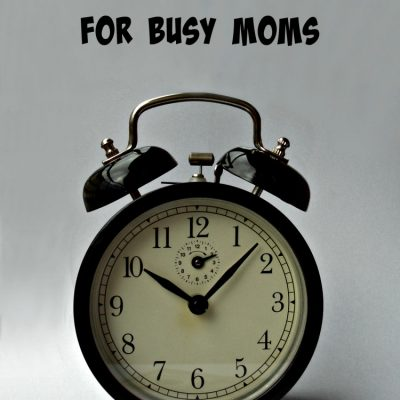 5 Tips on How to Save Time for the Busy Mom