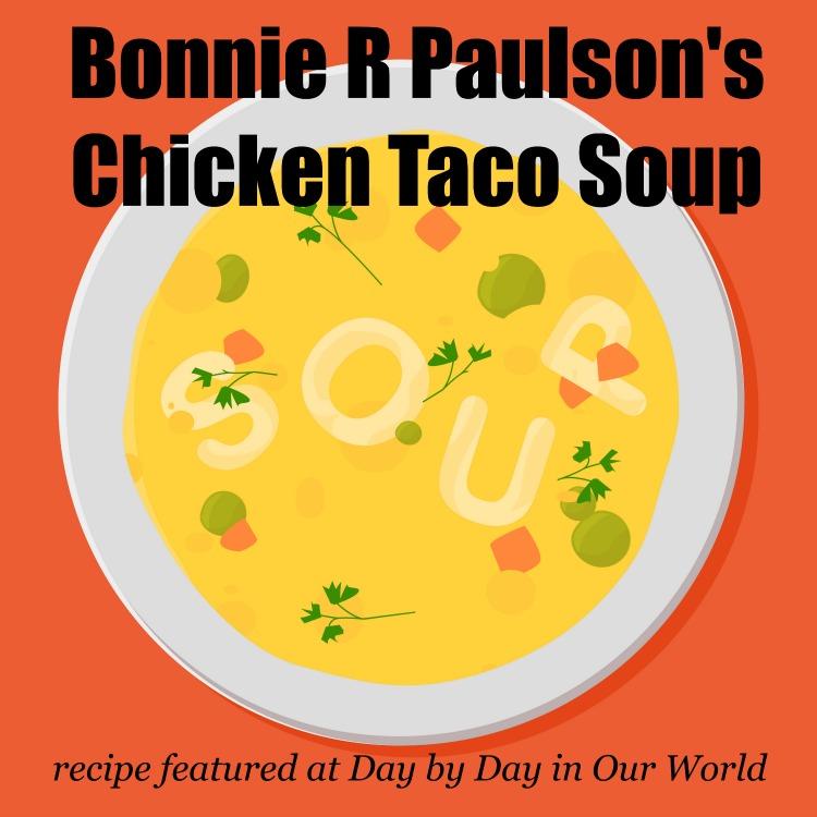 Bonnie R Paulsons Chicken Taco Soup