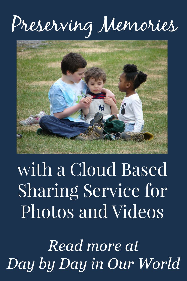 Preserving Memories is easy with a cloud bassed sharing service for photos and videos