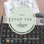 Stop the CHAOS | Gain Control Over Finances