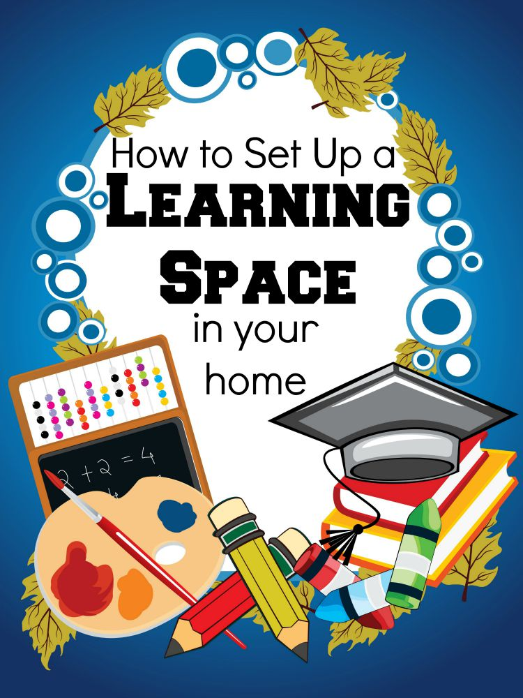 Homeschool Mom Shares on How to Set Up a Learning Space in Your Home to help create a good environment for your child