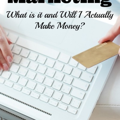 What is Affiliate Marketing and Will I Actually Make Money?