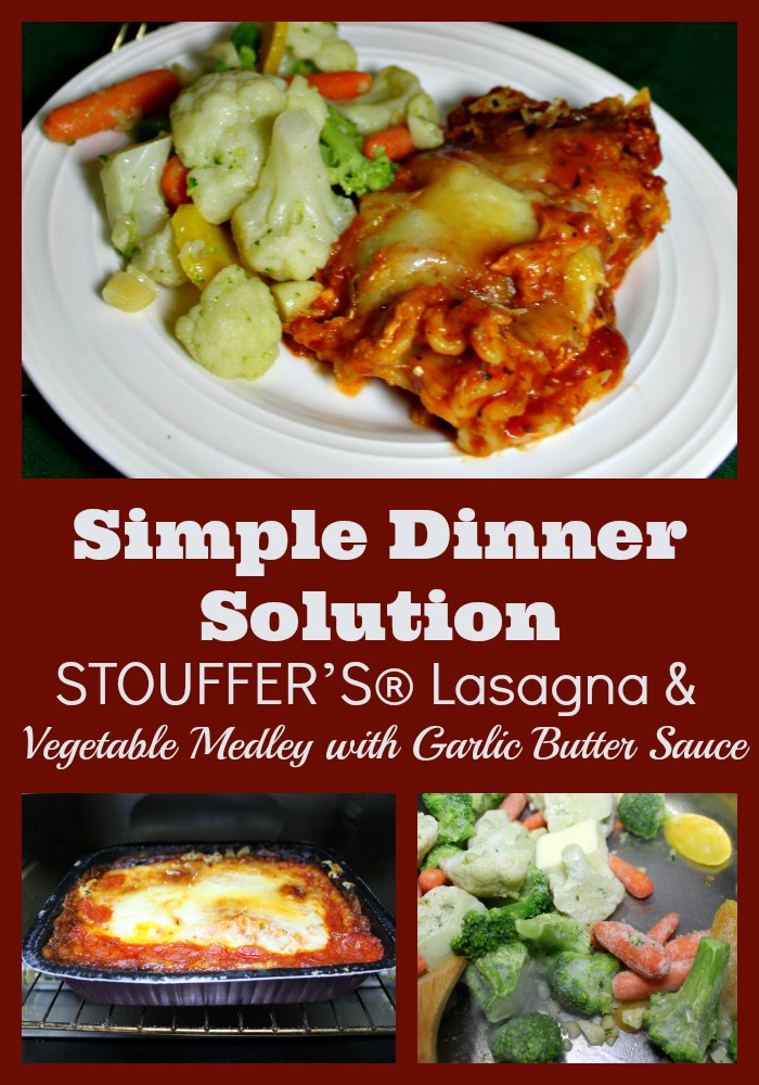 STOUFFER'S® Lasagna & Vegetable Medley with Garlic Butter Sauce Pair for a Simple Dinner Solution on busy days