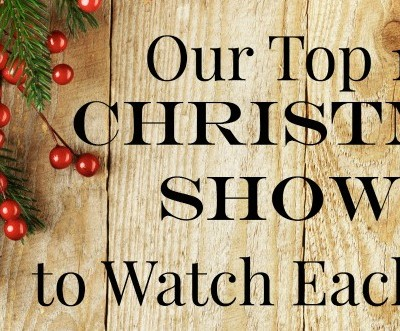 Our Top 10 Christmas Shows to Watch Each Year