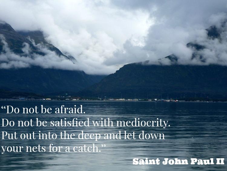 Do Not Be Afraid Quote from Saint John Paul II