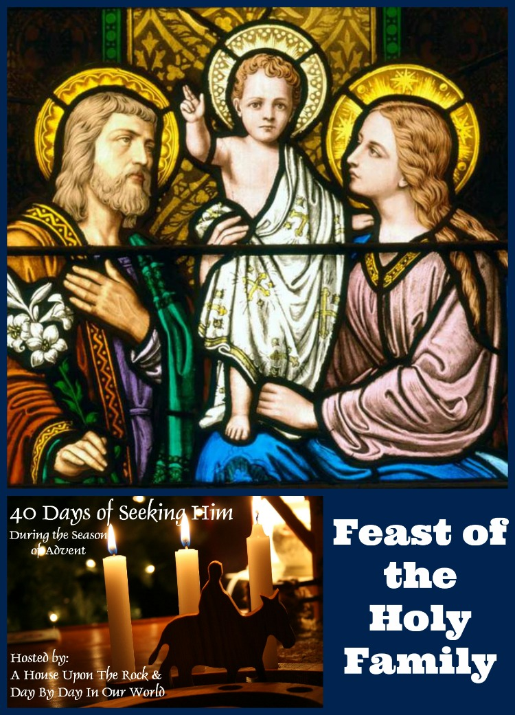 Feast of the Holy Family 2015 #40DaysofSeekingHim reflection